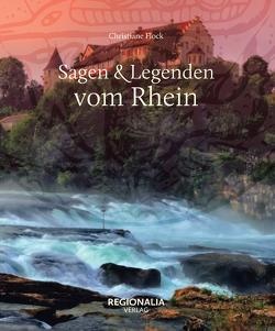 Sagen und Legenden vom Rhein von Flock,  Christiane