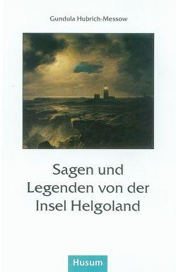 Sagen und Legenden von der Insel Helgoland von Hubrich-Messow,  Gundula