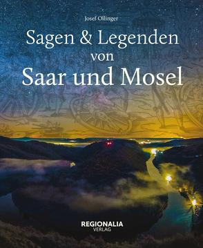 Sagen und Legenden von Saar und Mosel von Ollinger,  Josef