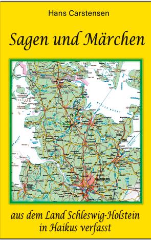 Sagen und Märchen aus dem Land Schleswig-Holstein von Carstensen,  Hans