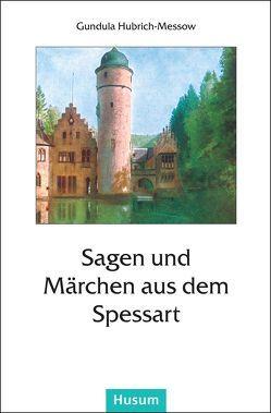 Sagen und Märchen aus dem Spessart von Hubrich-Messow,  Gundula