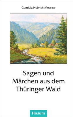 Sagen und Märchen aus dem Thüringer Wald von Hubrich-Messow,  Gundula