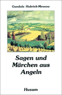 Sagen und Märchen aus Angeln von Hubrich-Messow,  Gundula