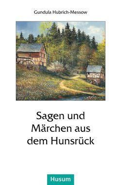 Sagen und Märchen aus dem Hunsrück von Hubrich-Messow,  Gundula
