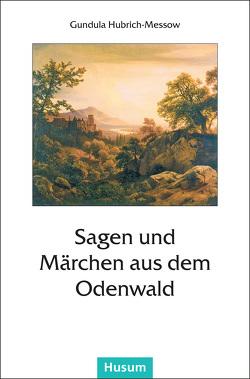 Sagen und Märchen aus dem Odenwald von Hubrich-Messow,  Gundula