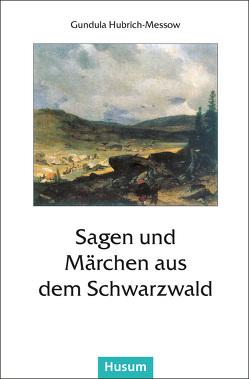 Sagen und Märchen aus dem Schwarzwald von Hubrich-Messow,  Gundula