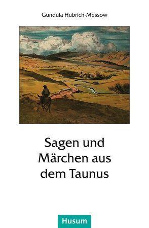 Sagen und Märchen aus dem Taunus von Hubrich-Messow,  Gundula