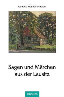 Sagen und Märchen aus der Lausitz von Hubrich-Messow,  Gundula