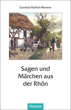 Sagen und Märchen aus der Rhön von Hubrich-Messow,  Gundula