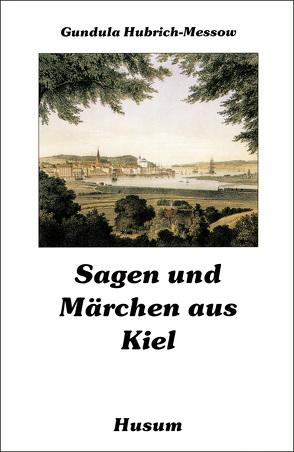 Sagen und Märchen aus Kiel von Hubrich-Messow,  Gundula