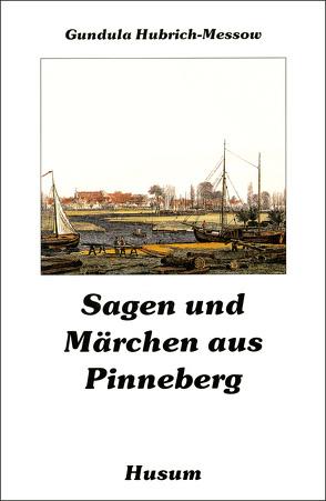 Sagen und Märchen aus Pinneberg von Hubrich-Messow,  Gundula
