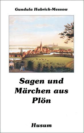 Sagen und Märchen aus Plön von Hubrich-Messow,  Gundula