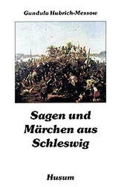 Sagen und Märchen aus Schleswig von Hubrich-Messow,  Gundula