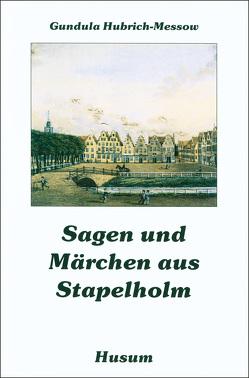 Sagen und Märchen aus Stapelholm von Hubrich-Messow,  Gundula