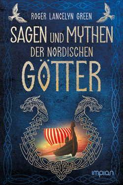 Sagen und Mythen der nordischen Götter von Green,  Roger Lancelyn, Stephan,  Friedrich