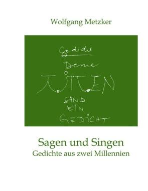 Sagen und Singen von Metzker,  Wolfgang