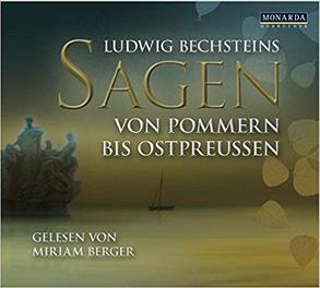 Sagen – Von Pommern bis Ostpreußen von Bechstein,  Ludwig, Berger,  Miriam