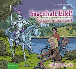Sagenhaft Eifel! – Abenteuer in einer fantastischen Region von Humberg,  Christian