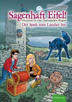 Sagenhaft Eifel! – Abenteuer in einer fantastischen Region von Frei,  Martin, Humberg,  Christian, Nieder,  Sven
