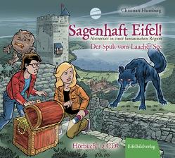 Sagenhaft Eifel! – Abenteuer in einer fantastischen Region von Frei,  Martin, Humberg,  Christian