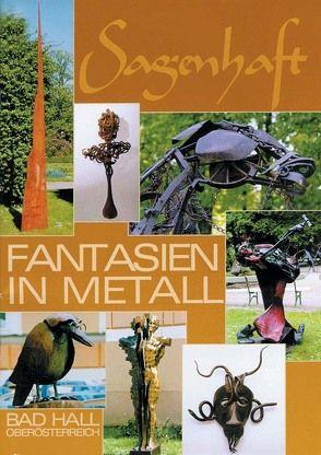 Sagenhaft – Fantasien in Metall von Elgass,  Peter