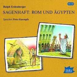 Sagenhaft: Rom und Ägypten von Erdenberger,  Ralph, Kaempfe,  Peter