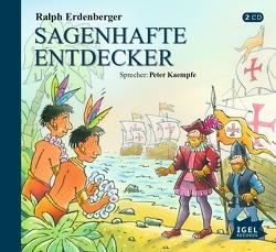 Sagenhafte Entdecker von Erdenberger,  Ralph, Kaempfe,  Peter