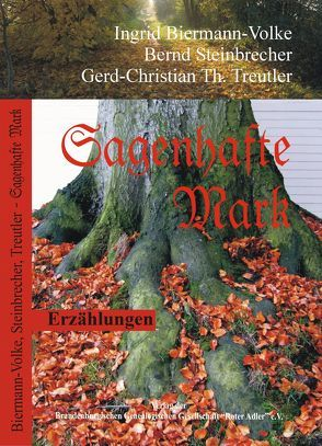 Sagenhafte Mark von Biermann-Volke,  Ingrid, Steinbrecher,  Bernd, Treutler,  Gerd Christian Th.