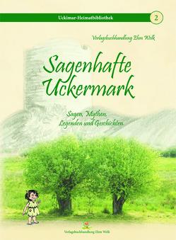 Sagenhafte Uckermark von Grambow,  Joachim