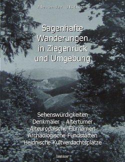 Sagenhafte Wanderungen in Ziegenrück und Umgebung von Blöthner,  Alexander