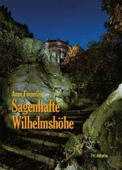 Sagenhafte Wilhelmshöhe von Fingerling,  Anne