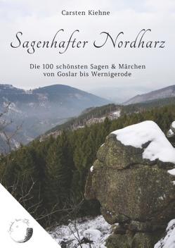 Sagenhafter Nordharz von Kiehne,  Carsten
