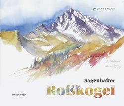 Sagenhafter Roßkogel von Balogh,  Dagmar