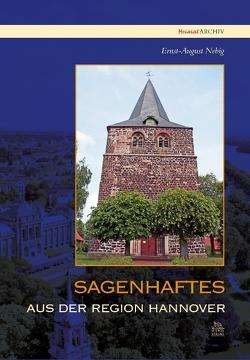 Sagenhaftes aus der Region Hannover von Nebig,  Ernst-August