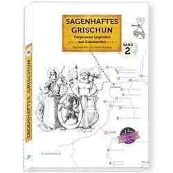 Sagenhaftes Grischun Band 2 von Hosang,  Silvio