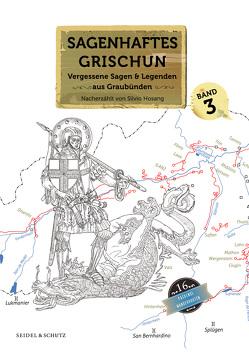 Sagenhaftes Grischun, Band 3 von Hosang,  Silvio, Marc Philip,  Seidel, Seidel,  Marc Philip