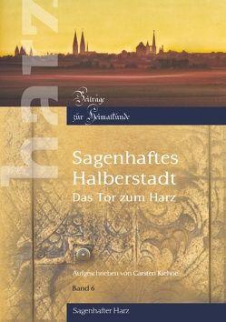 Sagenhaftes Halberstadt von Kiehne,  Carsten