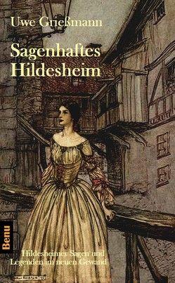 Sagenhaftes Hildesheim von Uwe,  Grießmann
