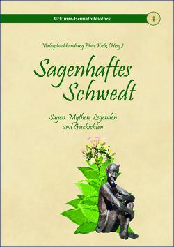 Sagenhaftes Schwedt von Grambow,  Joachim, Karla,  Schmook