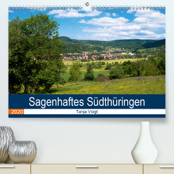 Sagenhaftes Südthüringen (Premium, hochwertiger DIN A2 Wandkalender 2020, Kunstdruck in Hochglanz) von Voigt,  Tanja