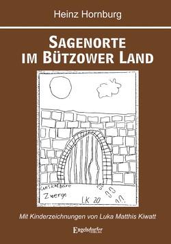 Sagenorte im Bützower Land von Hornburg,  Heinz, Kiwatt,  Luka Matthis
