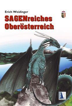 Sagenreiches Oberösterreich von Hemetsberger,  Christian, Weidinger,  Erich