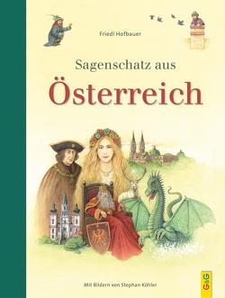 Sagenschatz aus Österreich von Hofbauer,  Friedl, Köhler,  Stephan