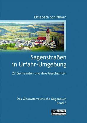 Sagenstraßen in Urfahr-Umgebung von Schiffkorn,  Elisabeth