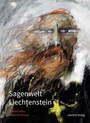 Sagenwelt Liechtenstein von Hilbe,  Herbert, Kirchmayr,  Jakob