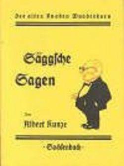 Säggsche Sagen von Kunze,  Albert, Rosch,  Walter