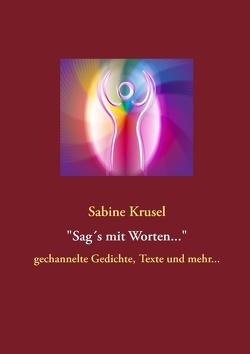 Sag's mit Worten von Krusel,  Sabine