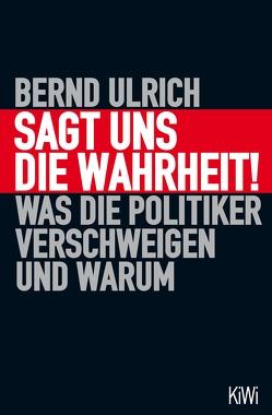 Sagt uns die Wahrheit! von Ulrich,  Bernd