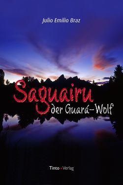 Saguairu, der Guara-Wolf von Braz,  Júlio Emílio