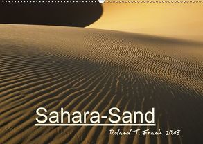 Sahara-SandCH-Version (Wandkalender 2018 DIN A2 quer) von T. Frank,  Roland